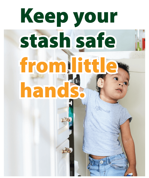 keep your stash safe from little hands